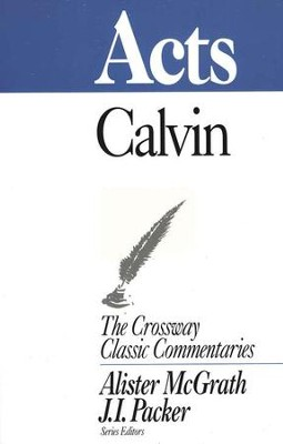 Acts, The Crossway Classic Commentaries   -     By: John Calvin