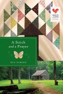 A Stitch and a Prayer, Quilts of Love Series #18   -     By: Eva J. Gibson
