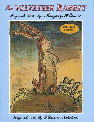 The Velveteen Rabbit: Or How Toys Become Real   -     By: Margery Williams     Illustrated By: William Nicholson