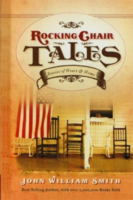 Rocking Chair Tales  -     By: John Smith