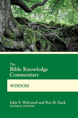 Bible Knowledge Commentary Wisdom  -     By: John F. Walvoord
