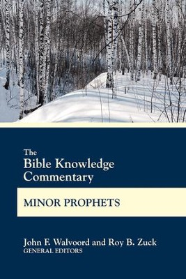 Bible Knowledge Commentary Minor Prophets  -     By: John F. Walvoord