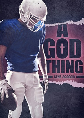 A God Thing - eBook  -     By: Gene Scoggin