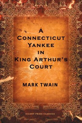 A Connecticut Yankee in King Arthur's Court - eBook  -     By: Mark Twain