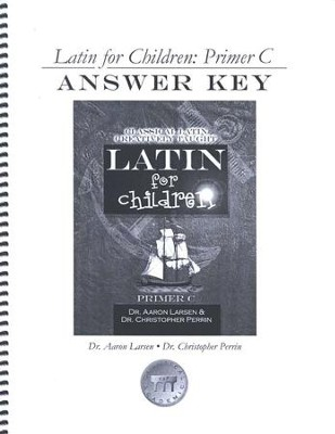 Latin for Children: Primer C, Answer Key   -     By: Dr. Aaron Larsen