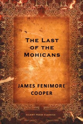 The Last of the Mohicans - eBook  -     By: James Fenimore Cooper
