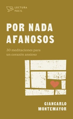 Por nada afanosos (Anxious for Nothing)  -     By: Giancarlo Montemayor