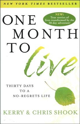One Month to Live: Thirty Days to a No-Regrets Life  (slightly imperfect)  -     By: Kerry Shook, Chris Shook