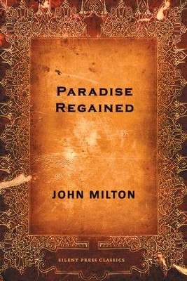 Paradise Regained - eBook  -     By: John Milton