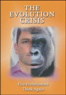 The Evolution Crisis: Five Evolutionists Think Again  -