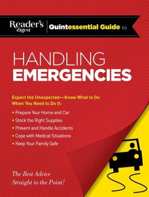 Reader's Digest Quintessential Guide to Handling Emergencies - eBook  -     By: Editors of Reader's Digest