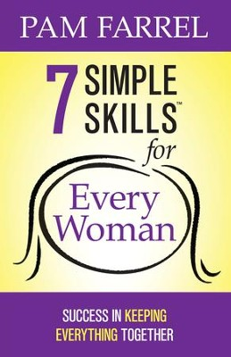 7 Simple Skills for Every Woman: Success in Keeping Everything Together - eBook  -     By: Pam Farrel