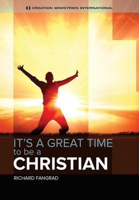 It's a Great Time to be a Christian  -     By: Richard Fangrad