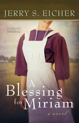 A Blessing for Miriam - eBook  -     By: Jerry S. Eicher