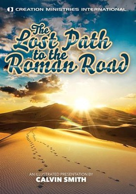 The Lost Path to the Roman Road  -     By: Calvin Smith