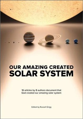 Our Amazing Created Solar System  -     By: Gary Bates, David Catchpoole, Russell Grigg