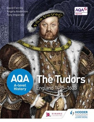 AQA A-level History: The Tudors: England 1485-1603 / Digital original - eBook  -     By: David Ferriby, Angela Anderson, Tony Imperato