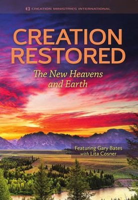 Creation Restored  -     By: Gary Bates, Lita Cosner