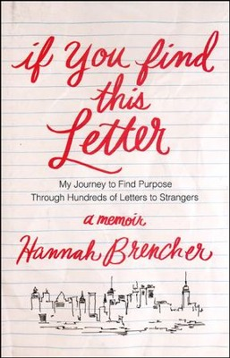 If You Find This Letter  -     By: Hannah Brencher