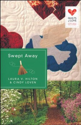 Swept Away, Quilts of Love Series #23   -     By: Cindy Loven