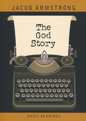 The God Story Devotional  -     By: Jacob Armstrong