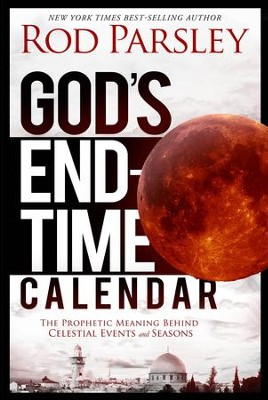God's End-Time Calendar: Revealing the Prophetic Meaning Behind Events Leading to the Dawn of Eternity - eBook  -     By: Rod Parsley