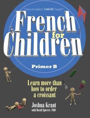 French for Children Primer B Student Edition   -     By: Joshua Kraut
