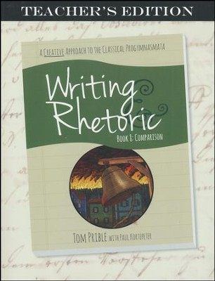 Writing & Rhetoric Book 8: Comparison, Teacher's  Edition  -     By: Tom Prible