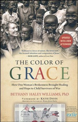 Color of Grace: How One Woman's Brokenness Brought Healing and Hope to Child Survivors of War  -     By: Bethany Haley Williams