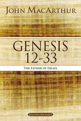 Genesis 12 to 33: The Father of Israel - eBook  -     By: John MacArthur