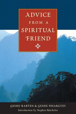 Advice from a Spiritual Friend - eBook  -     Edited By: Brian Beresford     Translated By: Brian Beresford     By: Geshe Rabten, Geshe Dhargyey