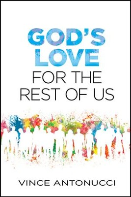 God's Love for the Rest of Us - eBook  -     By: Vince Antonucci