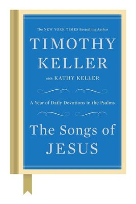 The Songs of Jesus: A Year of Daily Devotions in the Psalms - eBook  -     By: Timothy Keller