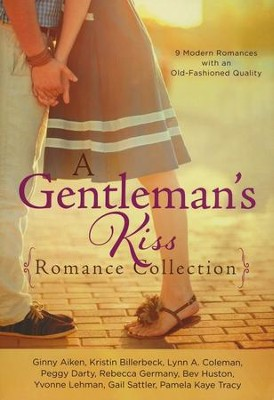 A Gentleman's Kiss Romance Collection: 9 Modern Romances with an Old-Fashioned Quality - eBook  -     By: Kristin Billerbeck, Lynn Coleman, Peggy Darty