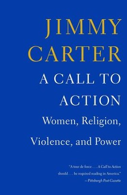 A Call to Action: Women, Religion, Violence, and Power  -     By: Jimmy Carter