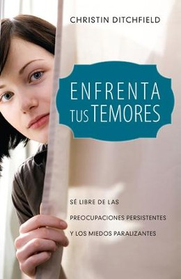 Enfrenta tus temores - eBook  -     By: Christin Ditchfield