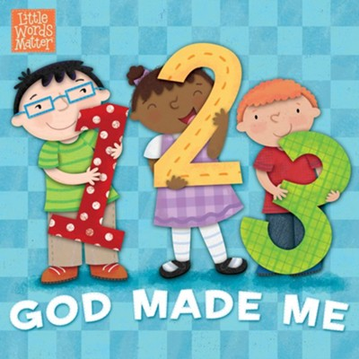 1, 2, 3 God Made Me  -     By: B&H Kids Editorial Staff     Illustrated By: Holli Conger