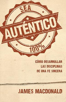 Sea autentico - eBook  -     By: James MacDonald
