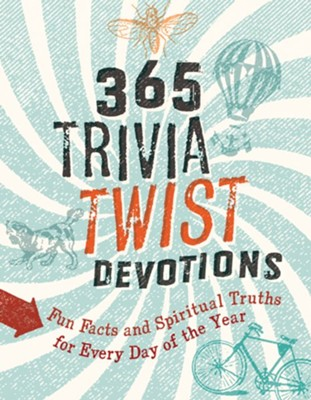 365 Trivia Twist Devotions: Fun Facts and Spiritual Truths for Every Day of the Year  -
