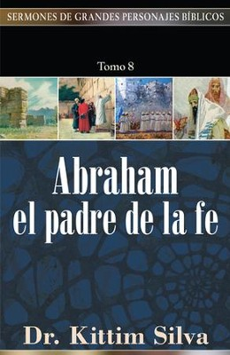 Abraham, el padre de la fe - eBook  -     By: Kittim Silva