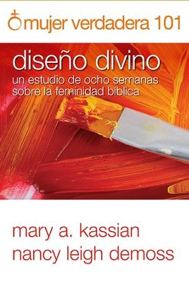 Mujer verdadera 101 - eBook  -     By: Mary Kassian, Nancy Leigh DeMoss