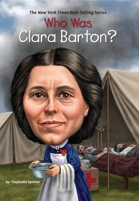 Who Was Clara Barton? - eBook  -     By: Stephanie Spinner