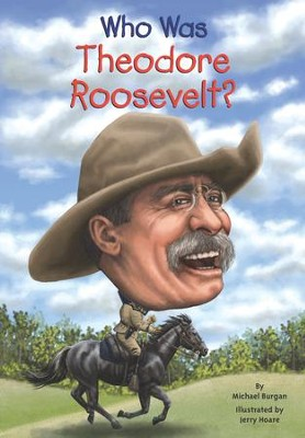 Who Was Theodore Roosevelt? - eBook  -     By: Michael Burgan