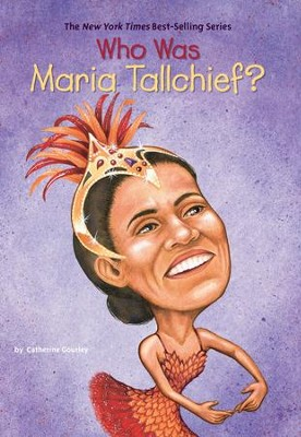 Who Was Maria Tallchief? - eBook  -     By: Catherine Gourley     Illustrated By: Val Paul Taylor, Nancy Harrison