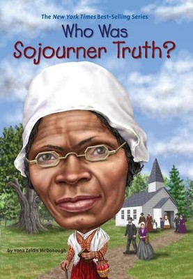 Who Was Sojourner Truth? - eBook  -     By: Yona Zeldis McDonough, Jim Eldridge, Nancy Harrison