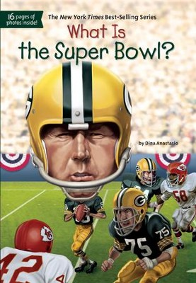 What Is the Super Bowl? - eBook  -     By: Dina Anastasio, David Groff, Kevin McVeigh