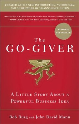 The Go-Giver (reissue): A Little Story About a Powerful Business Idea - eBook  -     By: Bob Burg, John David Mann