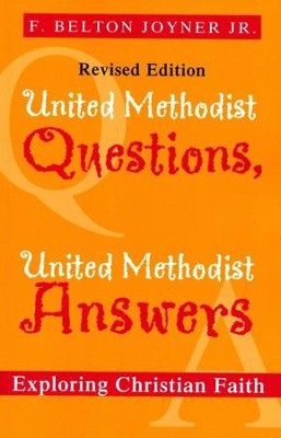 United Methodist Questions, United Methodist Answers, Revised Edition: Exploring Christian Faith / Revised - eBook  -     By: Belton Joyner