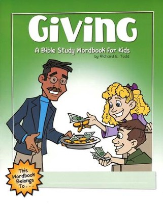 Giving: A Bible Study Wordbook for Kids - eBook  -     By: Richard E. Todd