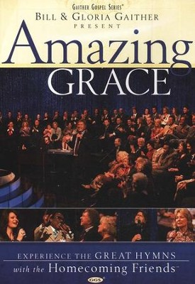Amazing Grace, Homecoming DVD   -     By: Bill Gaither, Gloria Gaither, Homecoming Friends